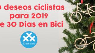 Los 10 Deseos Ciclistas de 30 Días en Bici para 2019